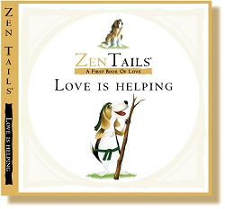 ZEN TAILS BOARD BOOKS: LOVE IS HELPING: A FIRST BOOK OF LOVE