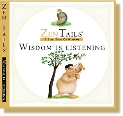 ZEN TAILS BOARD BOOKS: WISDOM IS LISTENING: A FIRST BOOK OF WISDOM
